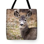 Not Meant To Deer Hunt Tote Bag