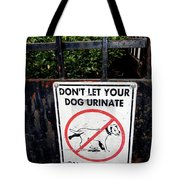 Not On My Bushes Tote Bag