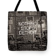 Nothing Stops Detroit  Tote Bag