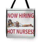 Now Hiring Hot Nurses Tote Bag