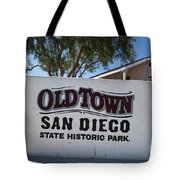 Old Town San Diego State Historic Park Tote Bag