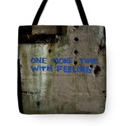One More Time With Feeling Tote Bag