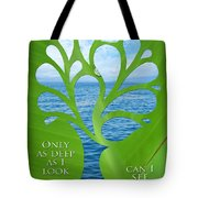 Only As Deep As I Look Can I See Tote Bag by Nikki Smith