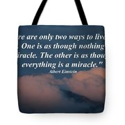 Only Two Ways To Live Your Life Tote Bag