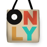 Only Vinyl Poster 1 Tote Bag