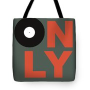 Only Vinyl Poster 2 Tote Bag