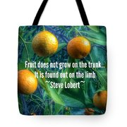 Oranges On A Limb Quote   Tote Bag