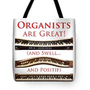 Organists Are Great Tote Bag