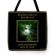 Orion Nebula All Powers Of The Lord  Bless The Lord Praise And Exalt Him Above All Forever  Tote Bag