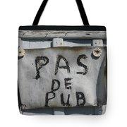 Pas De Pub Tote Bag