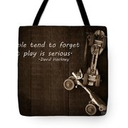People Tend To Forget That Play Is Serious Tote Bag by Edward Fielding