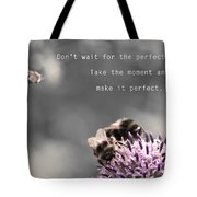 Perfect Moment Tote Bag