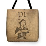Pi Affecting Overall Circumference Since Antiquity Humor Poster Tote Bag