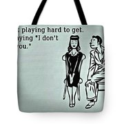 Play Hard To Get Tote Bag