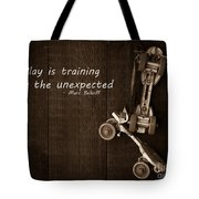 Play Is Training For The Unexpected Tote Bag