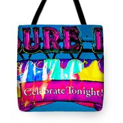 Pleasure Island Celebrate Tonight Tote Bag
