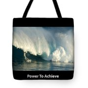 Power To Achieve Tote Bag