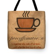 Procaffeinator Caffeine Procrastinator Humor Play On Words Motivational Poster Tote Bag