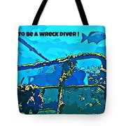 Proud To Be A Wreck Diver Tote Bag