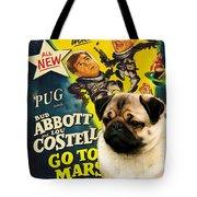 Pug Art - Abbott And Costello Go To Mars Tote Bag