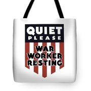 Quiet Please - War Worker Resting  Tote Bag