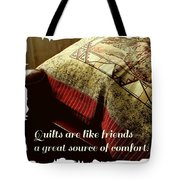 Quilts Are Like Friends A Great Source Of Comfort Tote Bag