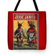 Racist Poster For Jesse James Theatrical Presentation No Location Or Date-2013  Tote Bag