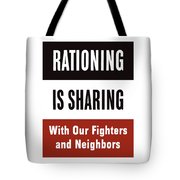 Rationing Is Sharing - Ww2 Tote Bag