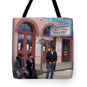Re-enactors Bird Cage Theater Rendezvous Of The Gunfighters Tombstone Arizona 2004            Tote Bag