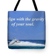 Realign With Gravity Of Your Soul Tote Bag