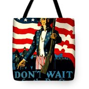 Recruiting Poster - Ww1 - Don't Wait For The Draft Tote Bag