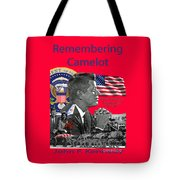 Remembering Camelot Tote Bag