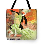 Reproduction Of A Poster Advertising The 1896 Carnival At The Theatre De L'opera Tote Bag