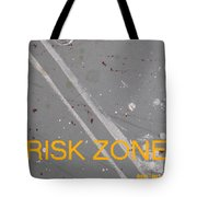 Risk Zone Tote Bag