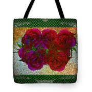 Roses- Featured In Beautiful Roses And Comfortable Art Groups Tote Bag