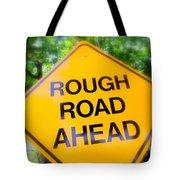 Rough Road Ahead Tote Bag