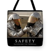 Safety Inspirational Quote Tote Bag