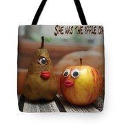 She Was The Apple Of His Eye Tote Bag