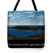 Ship Harbour From Sugarloaf Hill - Historic Town - Atlantic Charter Tote Bag