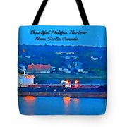 Ship In Beautiful Halifax Harbour Tote Bag