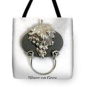 Silver Grapes On Grey Tote Bag