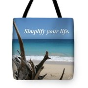 Simplify Your Life Tote Bag