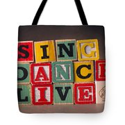 Sing Dance Live Tote Bag