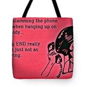 Slamming The Phone Tote Bag
