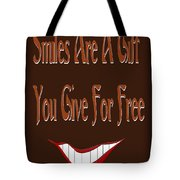 Smiles Are A Gift You Give For Free Tote Bag