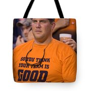 So You Think Your Team Is Good Tote Bag