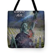 Some Gave All... Tote Bag
