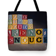 Sometimes Words Are Not Enough Tote Bag