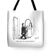 Sorry, But I Do Not Grant Interviews Tote Bag