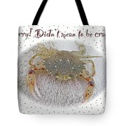 Sorry I Was Crabby Greeting Card - Calico Crab Tote Bag